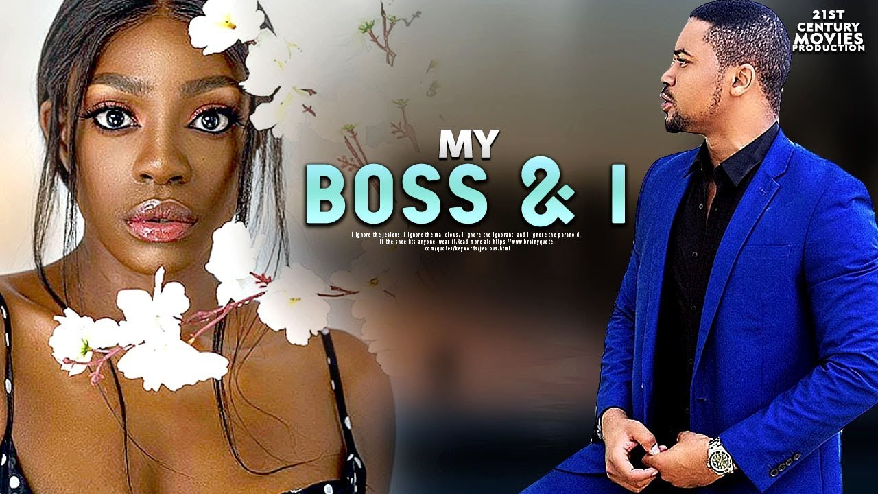 [Vdeo] MY BOSS & I – LATEST NOLLYWOOD MOVIE